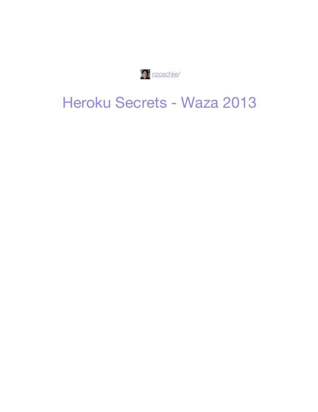 nzoschke                   /Heroku Secrets - Waza 2013