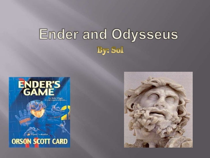 Ender and Odysseus <br />By: Sol<br />