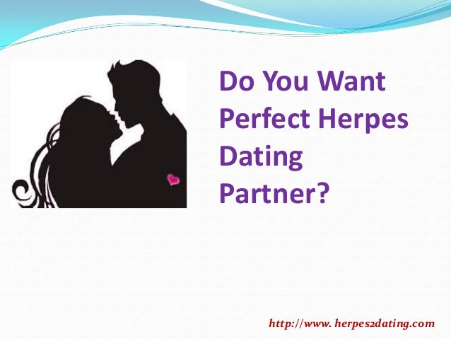 I'm dating a girl with herpes