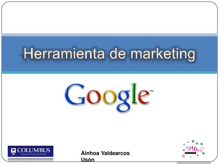 Herramienta de marketing<br />Ainhoa ValdearcosUsón<br />