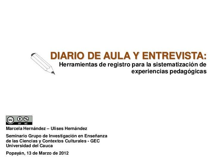 Diario de aula y entrevista para la sistematización de experiencias                       DIARIO DE AULA Y ENTREVISTA:    ...