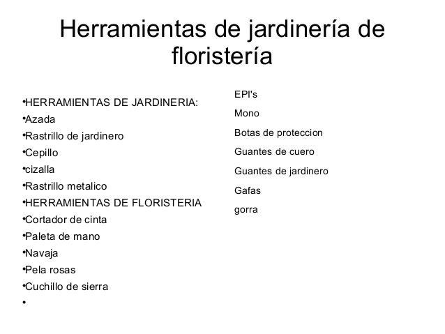Herramientas de jardinería de floristería  HERRAMIENTAS DE JARDINERIA:  Azada  Rastrillo de jardinero  Cepillo  cizal...