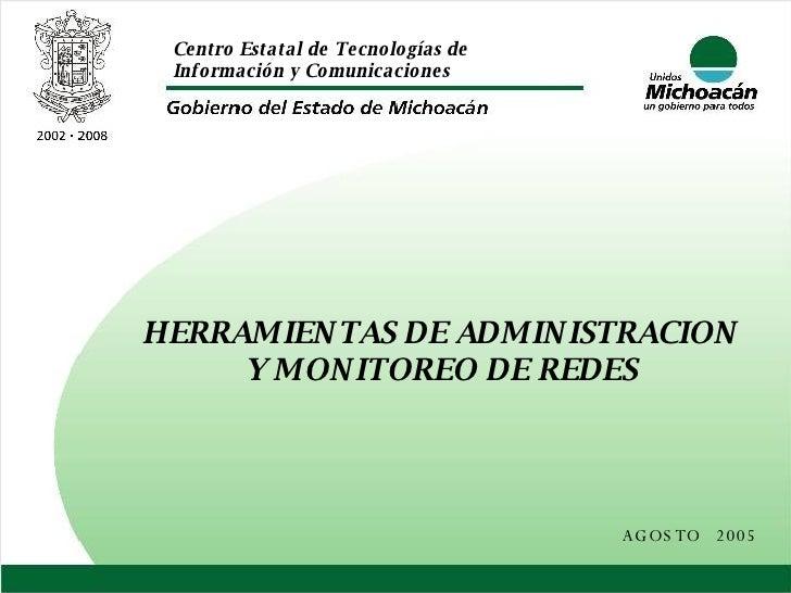 HERRAMIENTAS DE ADMINISTRACION Y MONITOREO DE REDES AGOSTO  2005
