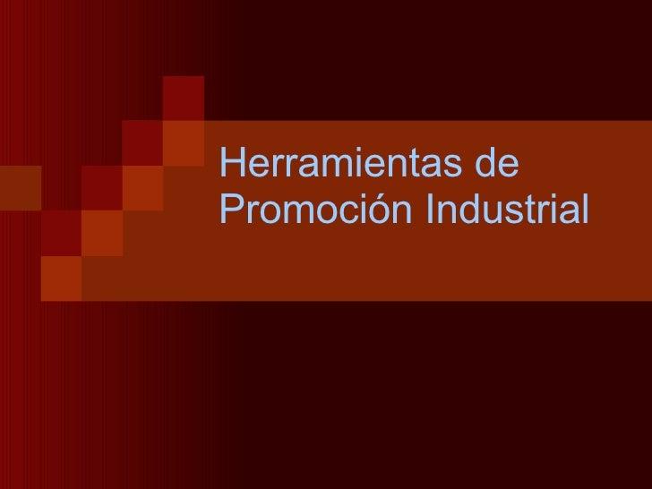 Herramientas de Promoción Industrial