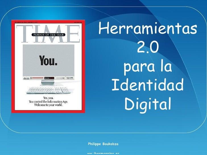 Herramientas 2.0 para la Identidad Digital