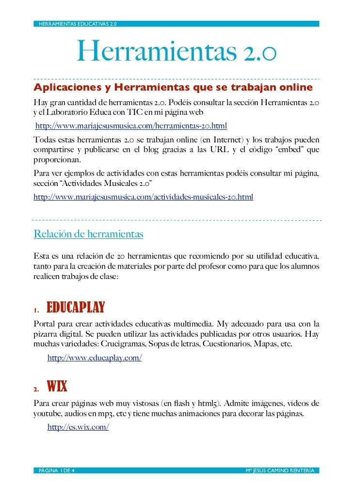 HERRAMIENTAS EDUCATIVAS 2.0                    Herramientas 2.0Aplicaciones y Herramientas que se trabajan onlineHay gran ...