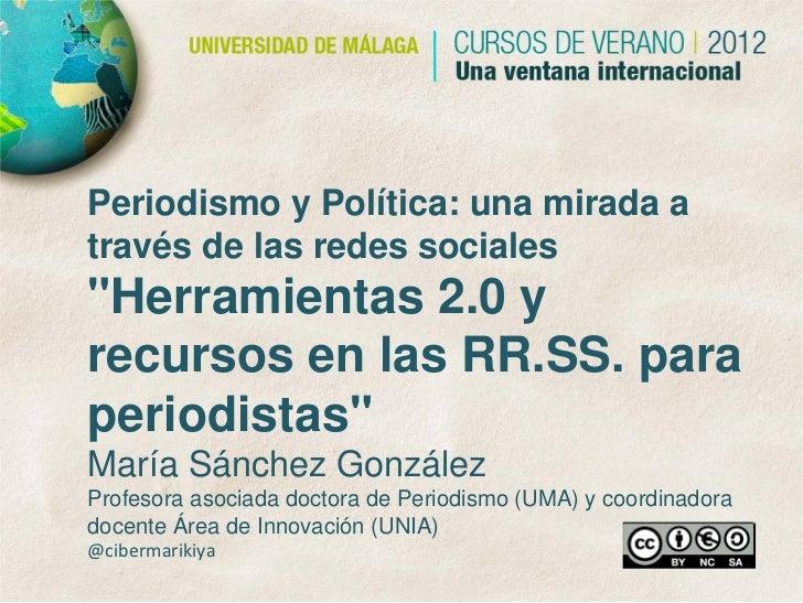 """Periodismo y Política: una mirada através de las redes sociales""""Herramientas 2.0 yrecursos en las RR.SS. paraperiodistas""""M..."""