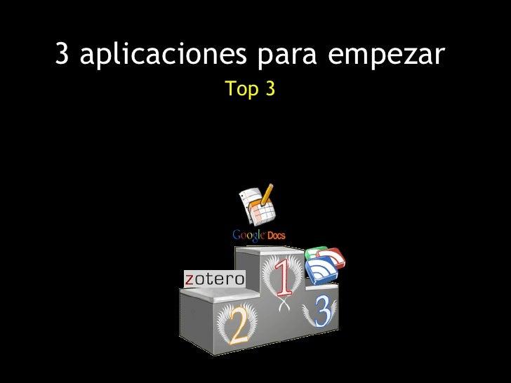 3 aplicaciones para empezar            Top 3