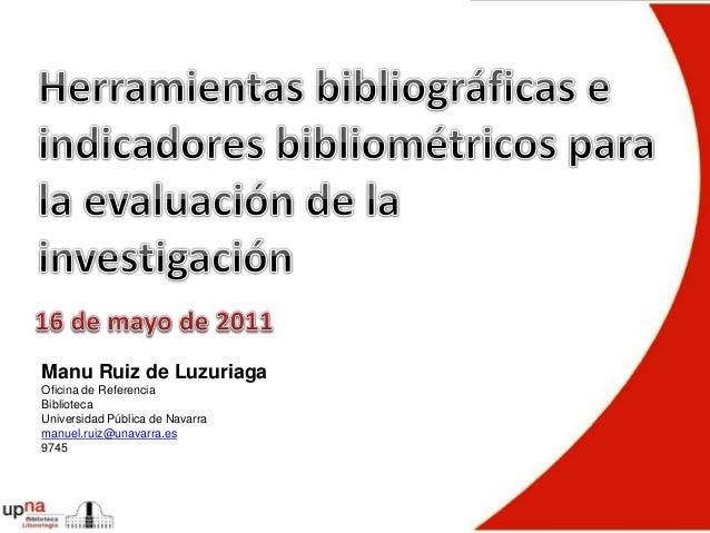 Herramientas bibliográficas e indicadores bibliométricos para evaluar la investiagación