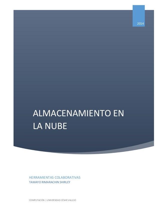 ALMACENAMIENTO EN LA NUBE  2014  HERRAMIENTAS COLABORATIVAS  TAMAYO RIMARACHIN SHIRLEY  COMPUTACIÓN | UNIVERSIDAD CÉSAR VA...