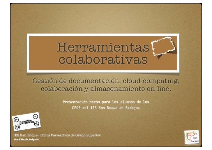 Herramientas                         colaborativas             Gestión de documentación, cloud-computing,               co...