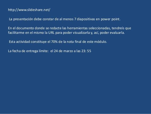 http://www.slideshare.net/ La presentación debe constar de al menos 7 diapositivas en power point. En el documento donde s...