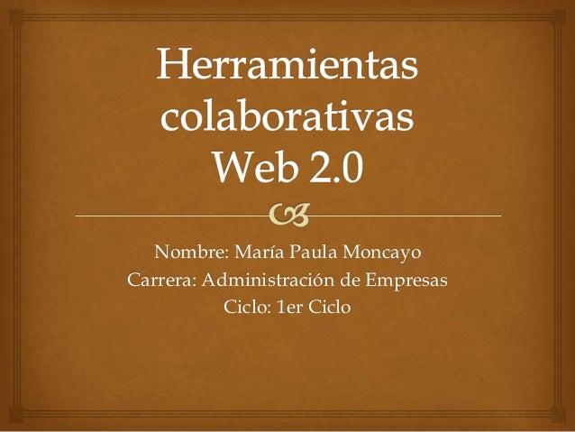 Nombre: María Paula MoncayoCarrera: Administración de Empresas           Ciclo: 1er Ciclo