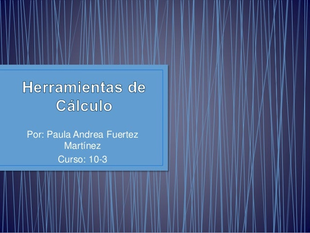 Por: Paula Andrea Fuertez  Martínez  Curso: 10-3