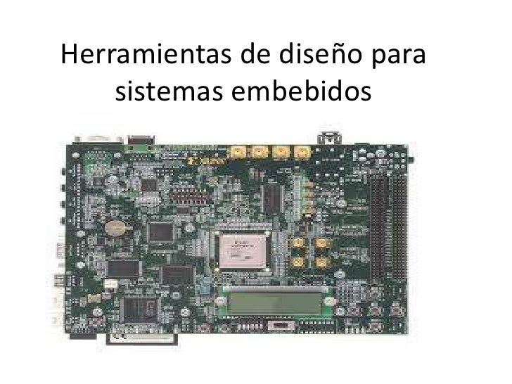 Herramientas de diseño para    sistemas embebidos