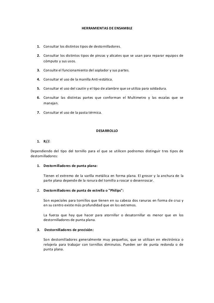 HERRAMIENTAS DE ENSAMBLE   1. Consultar los distintos tipos de destornilladores.   2. Consultar los distintos tipos de pin...