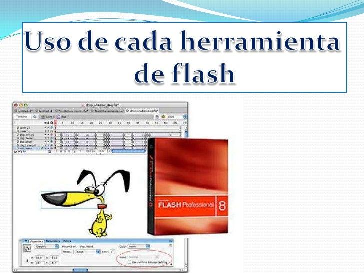 Uso de cada herramienta <br />de flash<br />