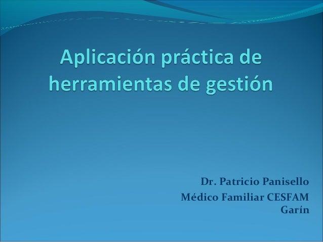 Dr. Patricio PaniselloMédico Familiar CESFAM                   Garín
