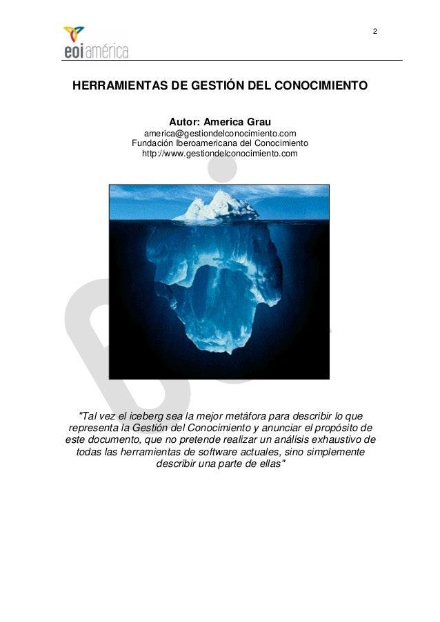 2 HERRAMIENTAS DE GESTIÓN DEL CONOCIMIENTO                      Autor: America Grau                america@gestiondelconoc...