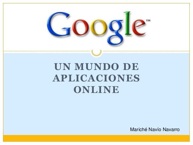 UN MUNDO DE APLICACIONES ONLINE Mariché Navío Navarro