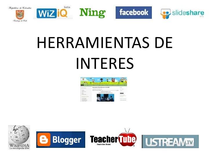 HERRAMIENTAS DE     INTERES