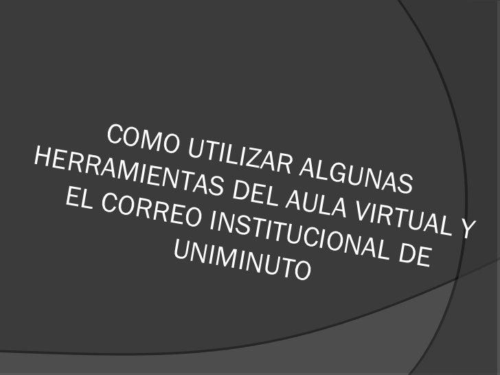 COMO UHERRA         TILIZAR      MIENTA           ALGUN               S DE L A        AS  EL C O R             ULA VIR    ...