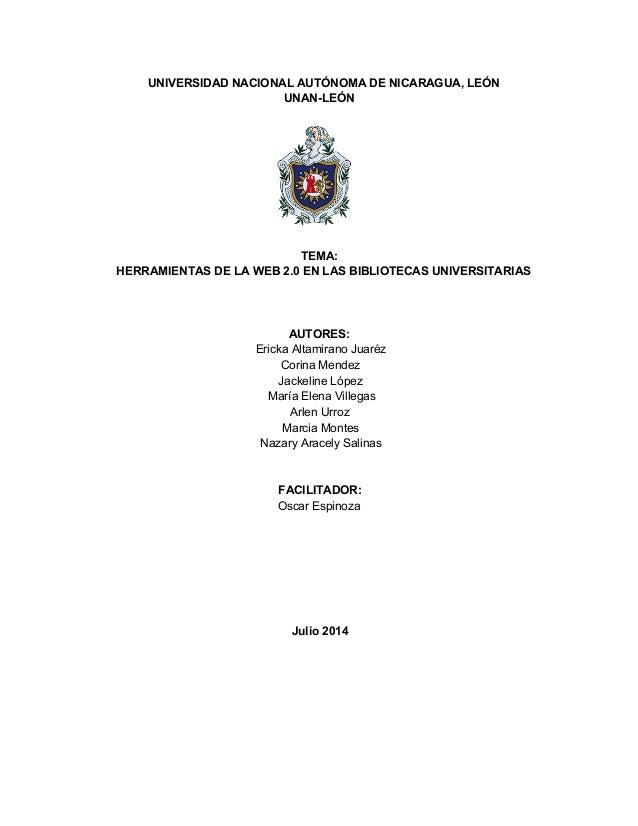 UNIVERSIDADNACIONALAUTÓNOMADENICARAGUA,LEÓN UNANLEÓN    TEMA: HERRAMIENTASDELAWEB2.0ENLASBIBLIOTECASUN...