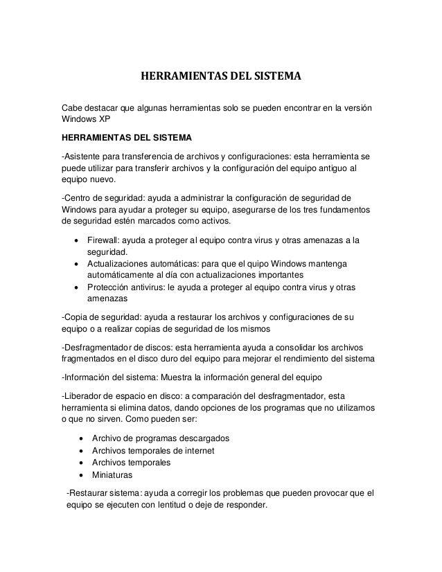 HERRAMIENTAS DEL SISTEMA Cabe destacar que algunas herramientas solo se pueden encontrar en la versión Windows XP HERRAMIE...