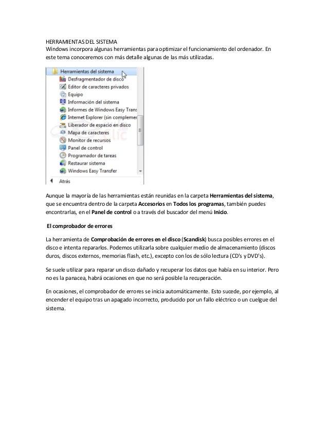 HERRAMIENTAS DEL SISTEMA Windows incorpora algunas herramientas para optimizar el funcionamiento del ordenador. En este te...