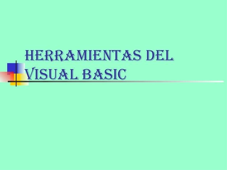Herramientas del visual basic 1