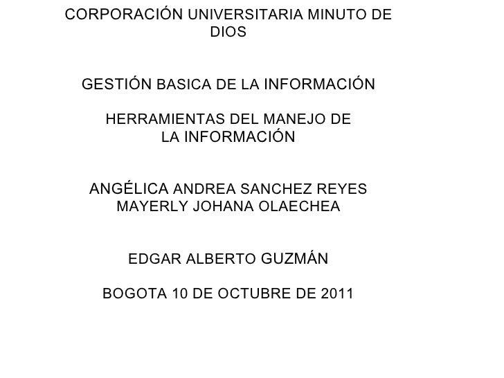 CORPORACIÓN UNIVERSITARIA MINUTO DE DIOS GESTIÓN BASICA DE LA INFORMACIÓN HERRAMIENTAS DEL MANEJO DE LA INFORMACIÓN AN...