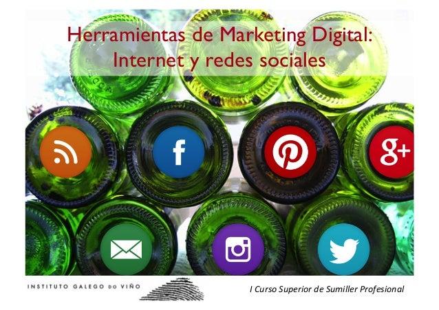 Herramientas de Marketing Digital: Internet y Redes Sociales. Instituto Galego do Viño
