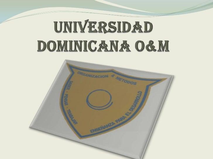 Universidad Dominicana O&M <br />