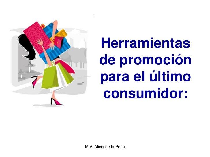 Herramientas de promoción para el último consumidor