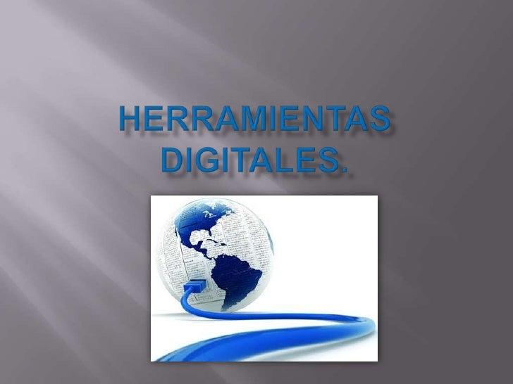 HERRAMIENTAS DIGITALES.<br />