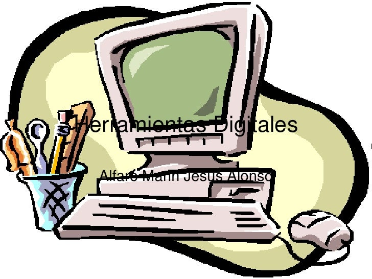 HerramientasDigitales<br />Alfaro MarinJesúsAlonso<br />