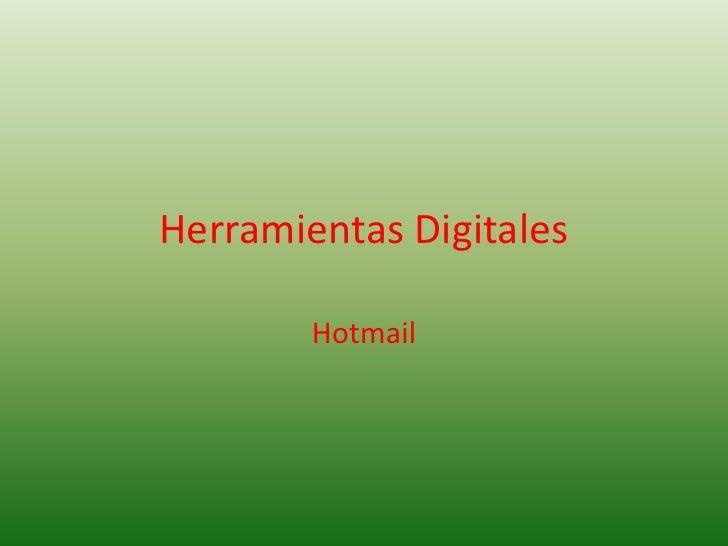 Herramientas Digitales<br />Hotmail<br />