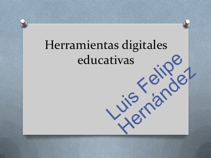 Herramientas digitales     educativas
