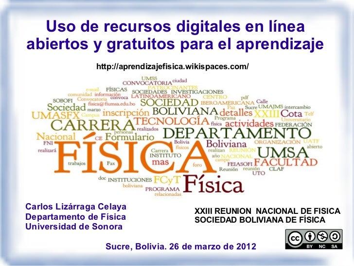 Uso de recursos digitales en líneaabiertos y gratuitos para el aprendizaje                http://aprendizajefisica.wikispa...
