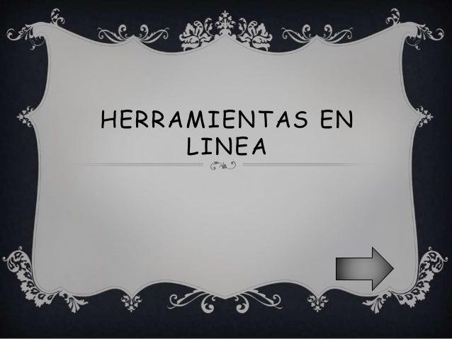 HERRAMIENTAS EN LINEA