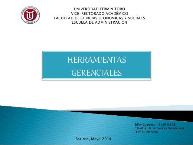 UNIVERSIDAD FERMÍN TORO VICE-RECTORADO ACADÉMICO FACULTAD DE CIENCIAS ECONÓMICAS Y SOCIALES ESCUELA DE ADMINISTRACIÓN HERR...