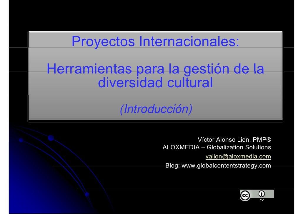 Proyectos Internacionales:       y Herramientas para la gestión de la        diversidad cultural            (Introducción)...
