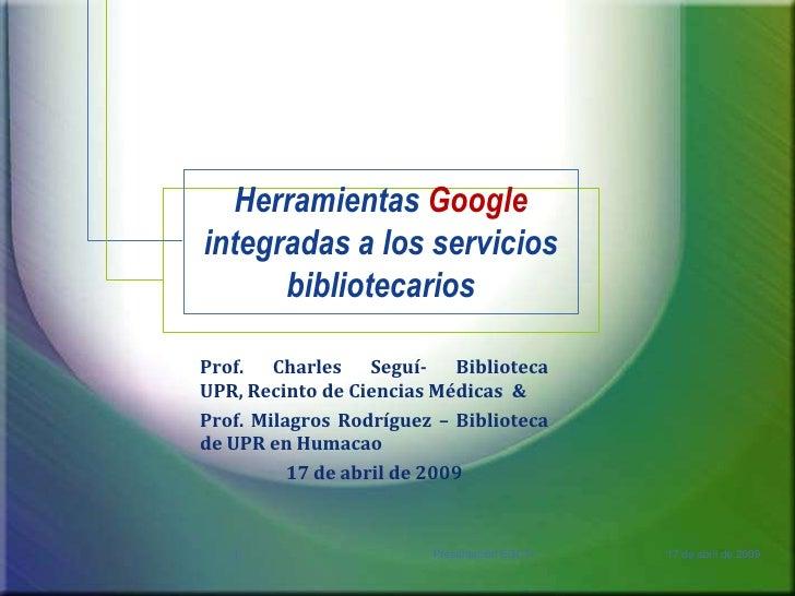 Herramientas Google Integradas A Los Servicios Bibliotecarios