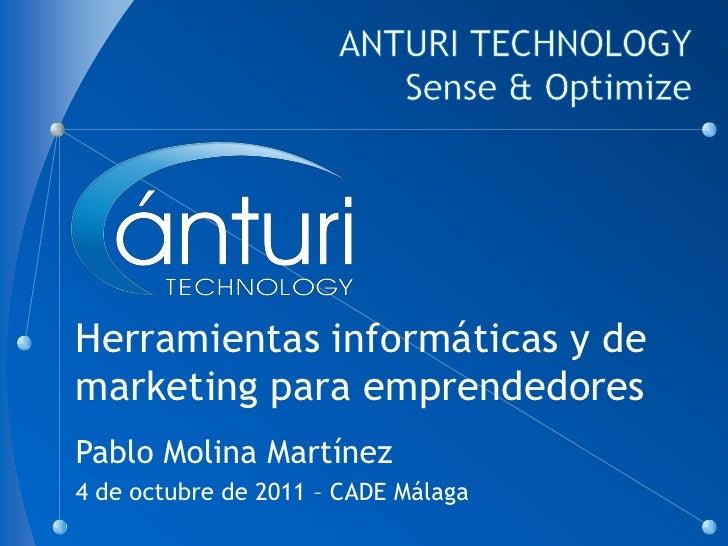 Herramientas informáticas y demarketing para emprendedoresPablo Molina Martínez4 de octubre de 2011 – CADE Málaga