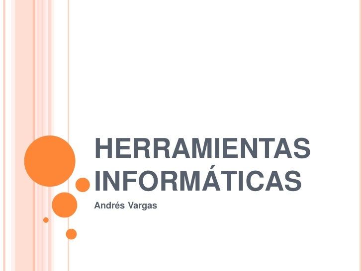 HERRAMIENTASINFORMÁTICASAndrés Vargas