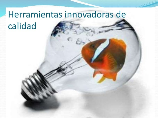 Herramientas innovadoras de calidad