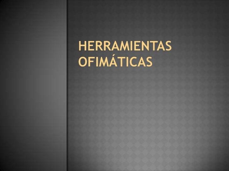 Herramientas ofimáticas<br />