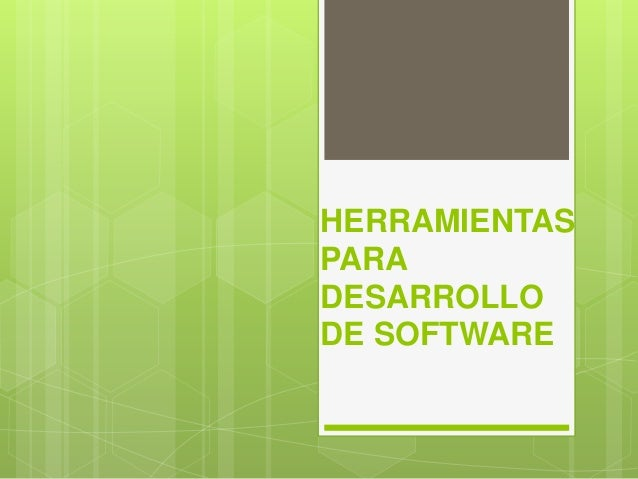 Herramientas para desarrollo de software