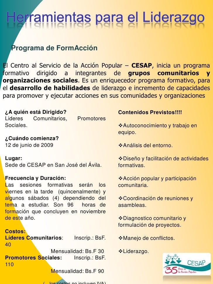 Programa de FormAcción  El Centro al Servicio de la Acción Popular – CESAP, inicia un programa formativo dirigido a integr...