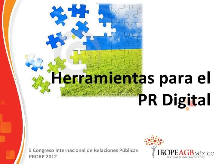 Herramientas para el PR Digital por IBOPE en 5° Congreso PRORP 2012